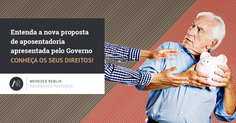 entenda a nova proposta de aposentadoria apresentada pelo governo