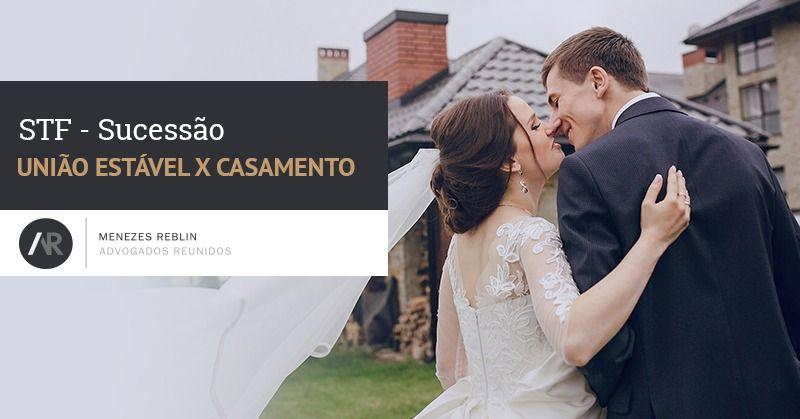 STF - Sucessões: casamento x união estável