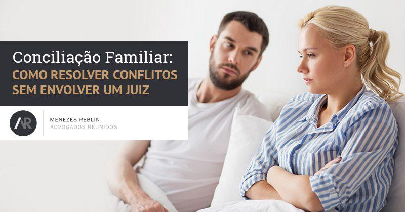 Conciliação Familiar: Como resolver conflitos sem envolver um Juiz