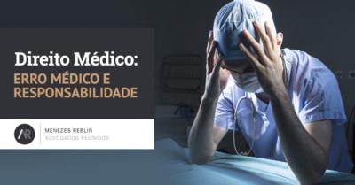 Direito Médico: erro médico e responsabilidade