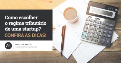 Como escolher o regime tributario de uma startup