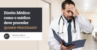 Direito Médico: como o médico deve proceder quando processado?