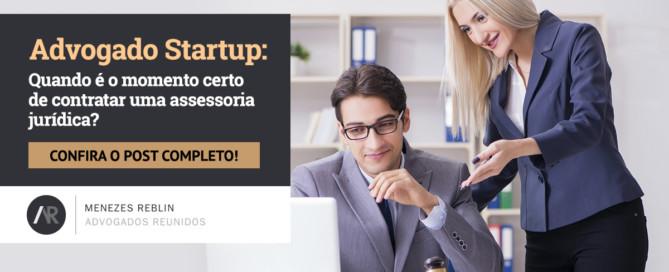Advogado Startup: quando é o momento certo de contratar uma assessoria jurídica?