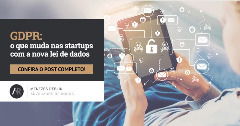 GDPR: o que muda nas startups com a nova lei de dados