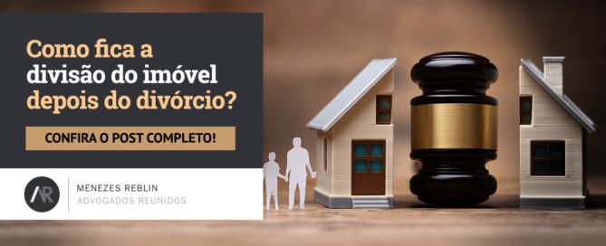 Como fica a divisão de imóvel depois do divórcio?